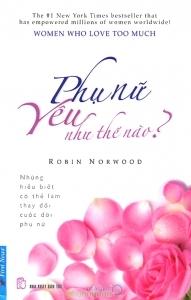 Phụ nữ yêu như thế nào? – Robin Norwood