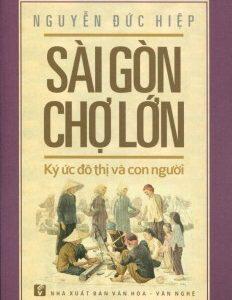Sài Gòn Chợ Lớn – Ký Ức Đô Thị Và Con người
